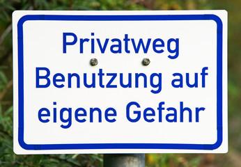 Privatweg - Benutzung auf eigene Gefahr