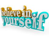 Believe in Yourself - 3d Words poster