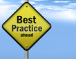 "Yellow Road Sign ""Best Practice ahead"""