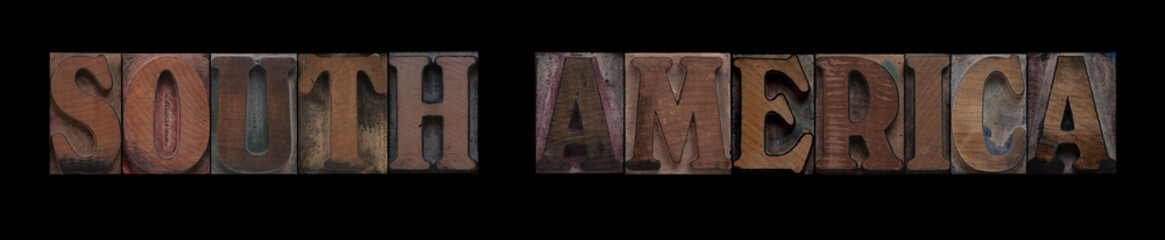 the words South America in old letterpress wood type
