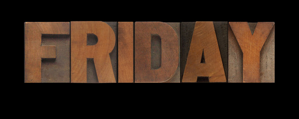 the word Friday in old letterpress wood type