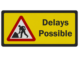 Photo realistic 'Delays Possible' road sign, isolated on white
