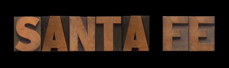 Santa Fe in old letterpress wood type