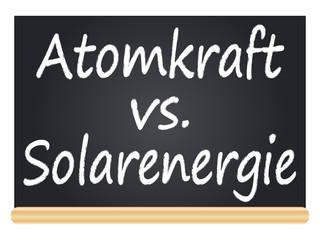 Atomkraft vs. Solarenergie