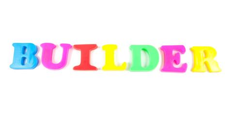 builder written in fridge magnets on white background