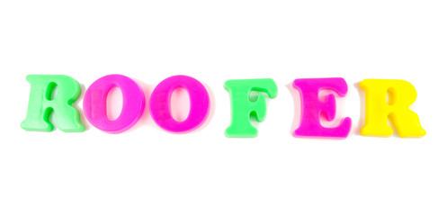 roofer written in fridge magnets on white background