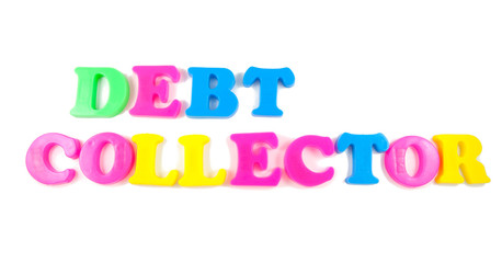 debt collector written in fridge magnets on white background