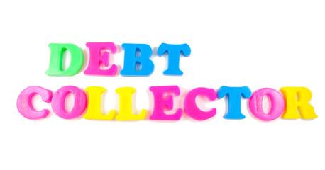debt collector written in fridge magnets on white background