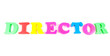 director written in fridge magnets on white background