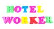 hotel worker written in fridge magnets on white background