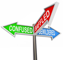 Confused, Baffled, Bewildered - Arrow Signs
