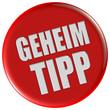 Button rot rund GEHEIM TIPP