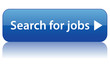 """""""SEARCH FOR JOBS"""" Web Button (vacancies job offers careers blue)"""