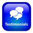 TESTIMONIALS Button (customer satisfaction experience comments)