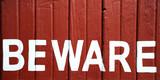 Beware sign. poster