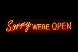 Sorry were open neon signage poster