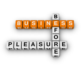 business before pleasure