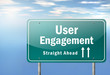 "Highway Signpost ""User Engagement - Straight Ahead"""