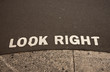 """look right"", road signage."