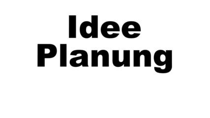 idee planung umsetzung