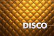 Disco auf Goldenem Leder Hintergrund