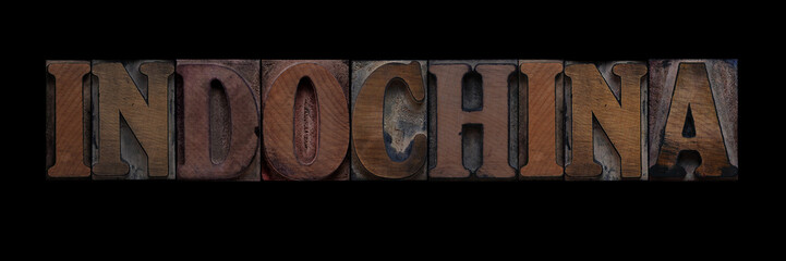 the word Indochina in old letterpress wood type