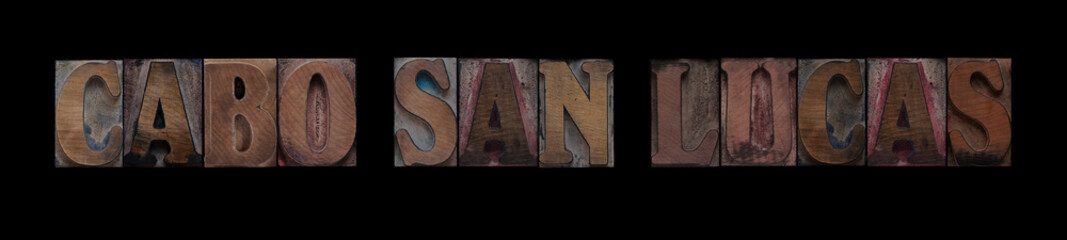Cabo San Lucas in old wood type