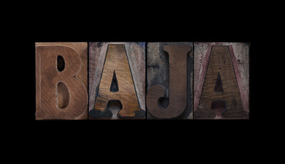 the word Baja in old letterpress wood type