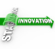 Innovation vs Stagnation - Creative Change Versus Status Quo