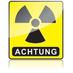 Schild Achtung Atomkraft