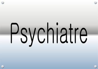 "plaque ""psychiatre"""