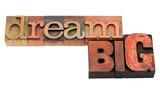 dream big  phrase in letterpress type poster