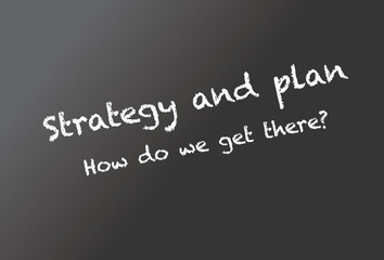 Strategy and plan