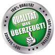 QUALITÄT DIE ÜBERZEUGT! 100% Qualität