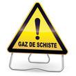 Panneau de danger jaune gaz de schiste (trépied)