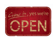 Old damaged Come In We're Open sign