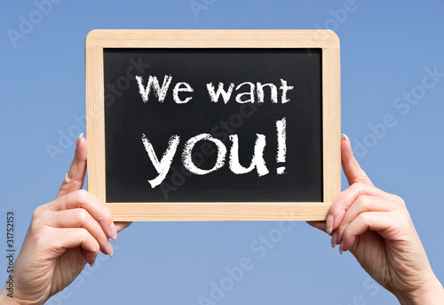 We want you ! Business and Work Concept