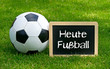 Heute Fußball - Konzept Sport und Freizeit