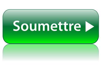 """Bouton Web """"SOUMETTRE"""" (cliquer ici continuer envoyer confirmer)"""