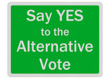 Photo realistic 'say yes to alternative vote' sign, isolated on
