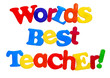 Worlds Best Teacher written in colorful plastic letters