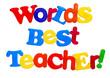 Worlds Best Teacher written in colorful plastic letters