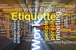 Work etiquette background concept glowing