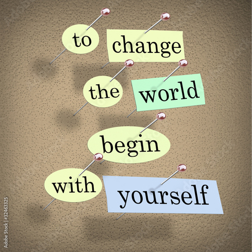 To Change the World Begin With Yourself - Bulletin Board