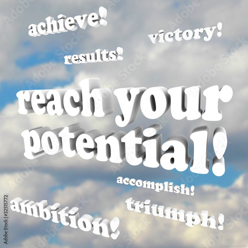 Reach Your Potential - Words of Encouragement