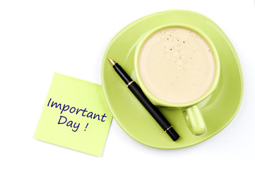Important day note and coffee