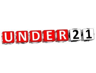 3D Under twenty one