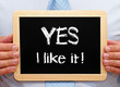 YES - I Like it ! - Business Motivation Concept