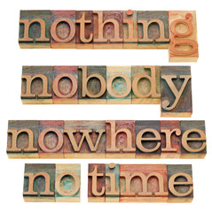 nothing, nobody, nowhere, no time