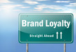 "Highway Signpost ""Brand Loyalty"""